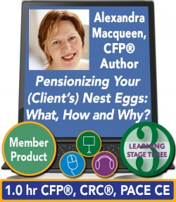 """Macqueen – """"Pensionizing"""" Your (Client's) Nest Eggs: What, How and Why? – in elearning and audio formats"""