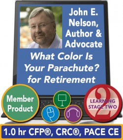 Nelson – What Color Is Your Parachute? for Retirement: Planning for Prosperity, Health and Happiness