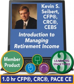 Seibert – Introduction to Managing Retirement Income