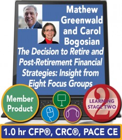 Greenwald and Bogosian – The Decision to Retire and Post-Retirement Financial Strategies: Insight from Eight Focus Groups