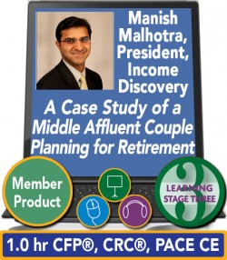 Malhotra – A Case Study of a Middle Affluent Couple Planning for Retirement Income