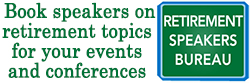 Click here to book speakers on retirement topics for your events and conferences.
