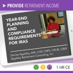 Year-End Planning and Compliance Requirements for IRAs