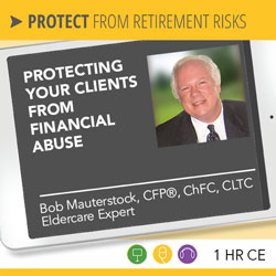 Protecting Your Clients From Financial Abuse – Bob Mauterstock – LIVE WEBINAR