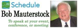 Schedule Bob Mauterstock to speak at your retirement event, conference, or meeting.